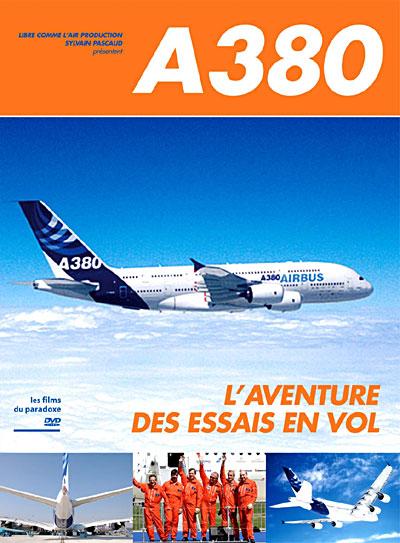 A380: l'aventure des essais en vol